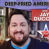 Interview With Jay Ducote, Deep Fried America